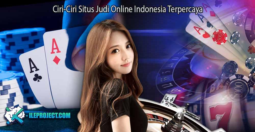 Ciri Ciri Situs Judi Online Indonesia Terpercaya